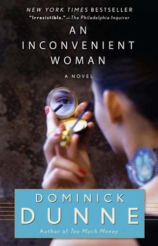 Dominick Dunne - An Inconvenient Woman