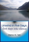 Unwind In Five Days First Steps Into Silence