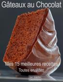 Mes 15 meilleures recettes de gâteaux au chocolat