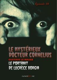 LE MYSTéRIEUX DOCTEUR CORNéLIUS, éPISODE 10