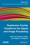 Quaternion Fourier Transforms For Signal And Image Processing