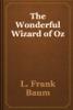 L. Frank Baum - The Wonderful Wizard of Oz artwork