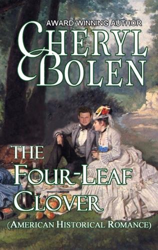 Cheryl Bolen - The Four-Leaf Clover