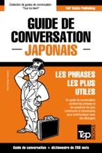 Guide De Conversation Français-Japonais Et Mini Dictionnaire De 250 Mots