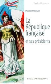 LA RéPUBLIQUE FRANçAISE ET SES PRéSIDENTS