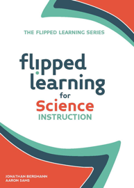 Flipped Learning for Science Instruction book