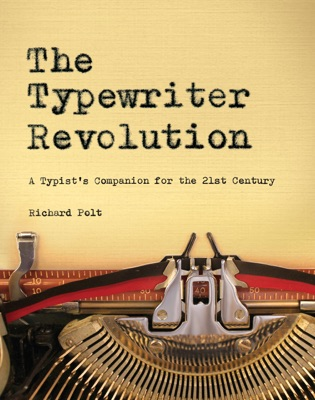 The Typewriter Revolution: A Typist's Companion for the 21st Century