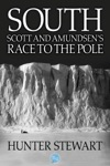 South Scott And Amundsens Race To The Pole
