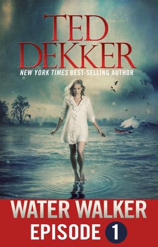 Ted Dekker - Water Walker (Episode 1)