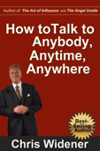 How to Talk to Anybody, Anytime, Anywhere