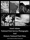 Ansel Adams National Park Service Photographs And Historic National Park Films