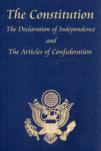 The U.S. Constitution with The Declaration of Independence and The Articles of Confederation Book Cover
