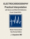 Electrocardiography Practical Interpretation With Narrow And Wide ECG Deflections 12 And 15 Lead ECGs