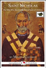 Saint Nicholas: The Man Who Became the Patron Saint of Children, Educational Version
