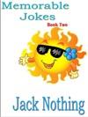 Memorable Jokes Book Two
