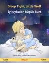 Sleep Tight Little Wolf  Yi Uykular Kk Kurt English  Turkish Bilingual Childrens Book Age 2-4 And Up