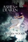 Ashes Of Dearen Book 1