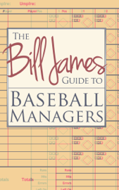 The Bill James Guide to Baseball Managers book