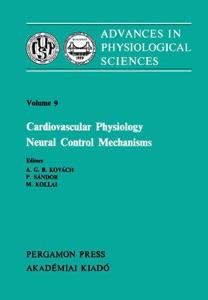 Cardiovascular Physiology Neural Control Mechanisms. Volume 9 Book Cover