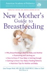 The American Academy Of Pediatrics New Mothers Guide To Breastfeeding