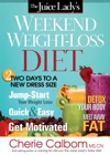 The Juice Ladys Weekend Weight-Loss Diet