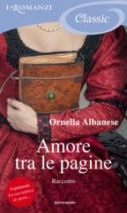 Amore tra le pagine - Scene di vita (I Romanzi Classic)