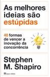 As Melhores Ideias So Estpidas