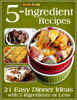 Prime Publishing - 5-Ingredient Recipes: 21 Easy Dinner Ideas With 5 Ingredients or Less artwork