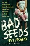 Bad Seeds Evil Progeny