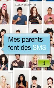Mes parents font des SMS (Tome 1) La couverture du livre martien