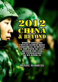 2012, China and Beyond: World thinking, China's global role, individual survival & the path of life beyond the end of civilization as we know it