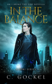 In the Balance: An I Bring the Fire Novella (A Loki Story)