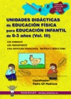 Unidades Didcticas De Educacin Fsica Para Educacin Infantil 0 - 3 Aos Vol III
