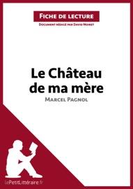 LE CHâTEAU DE MA MèRE DE MARCEL PAGNOL (FICHE DE LECTURE)