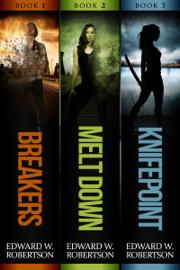 The Breakers Series: Books 1-3 - Edward W. Robertson book summary