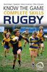 Know The Game Complete Skills Rugby