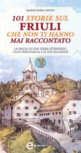 101 storie sul Friuli che non ti hanno mai raccontato da Mariachiara Davini