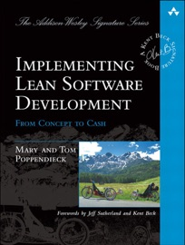 Implementing Lean Software Development - Mary Poppendieck & Tom Poppendieck