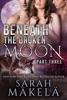 Beneath the Broken Moon: Part Three