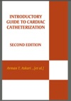 Introductory Guide To Cardiac Catheterization Second Edition