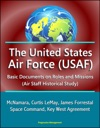 The United States Air Force USAF Basic Documents On Roles And Missions Air Staff Historical Study - McNamara Curtis LeMay James Forrestal Space Command Key West Agreement