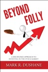 Beyond Folly A Disciplined Apporach To Investing In The Stock Market