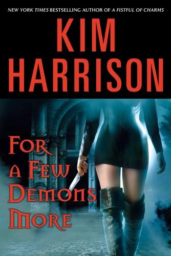 Kim Harrison - For a Few Demons More