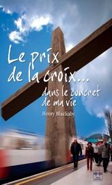 Le prix de la croix dans le concret de ma vie PDF Download