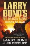 Larry Bonds Red Dragon Rising Shock Of War