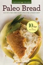 Paleo Bread: Gluten-Free Bread Recipes for a Paleo Diet