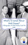 Whats So Great About Walt Disney
