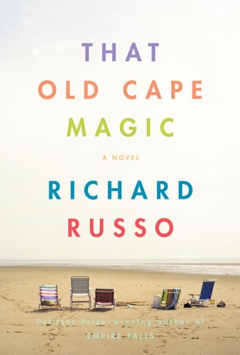 Richard Russo - That Old Cape Magic
