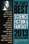 The Years Best Science Fiction  Fantasy 2013 Edition