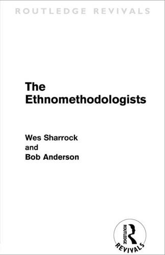 The Ethnomethodologists (Routledge Revivals)